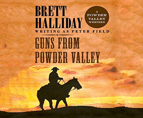 Guns from Powder Valley (Compact Disc): Brett Halliday