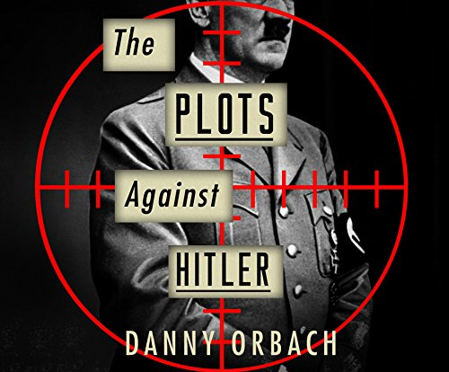The Plots Against Hitler: Danny Orbach