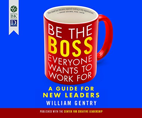 9781520046181: Be the Boss Everyone Wants to Work for: A Guide for New Leaders