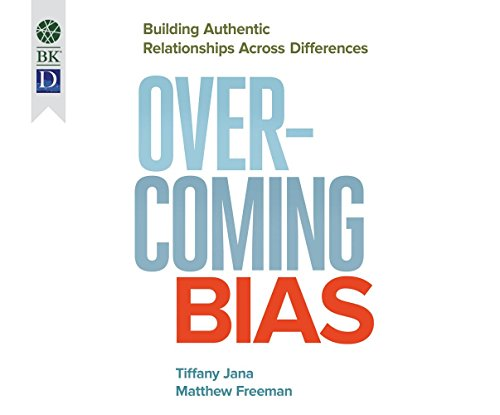 9781520046297: Overcoming Bias: Building Authentic Relationships Across Differences