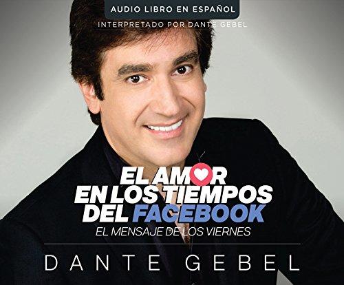 Amor en tiempos de Facebook (Love In: Gebel, Dante