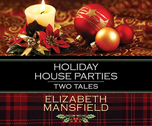 Holiday House Parties: Two Tales: Mansfield, Elizabeth