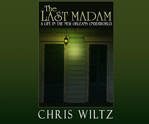 9781520051307: The Last Madam: A Life in the New Orleans Underworld