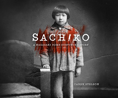 Sachiko: A Nagasaki Bomb Survivor's Story (CD-Audio): Caren B Stelson