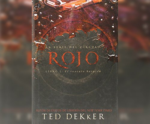 Rojo (Red): The Heroic Rescue: Ted Dekker