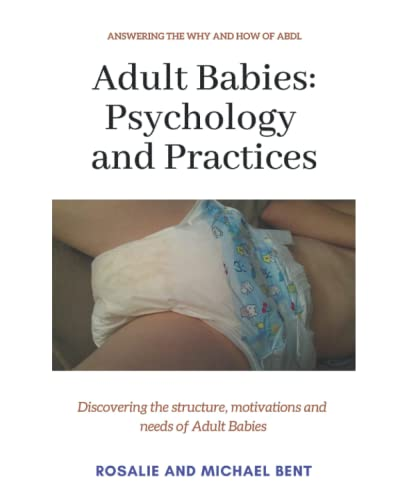 9781520102269: Adult Babies: Psychology and Practices: Discovering the structure, motivations and needs of Adult Babies
