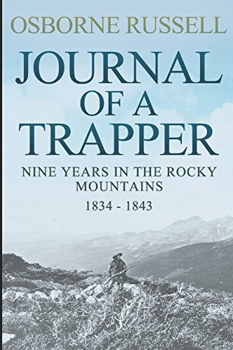 9781520105055: Journal Of A Trapper: Nine Years in the Rocky Mountains, 1834-1843