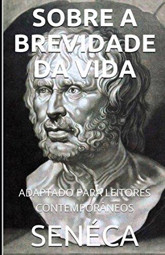Séneca - Sobre A Brevidade Da Vida: Lucius Seneca