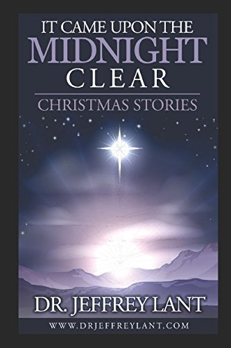 It Came Upon the Midnight Clear. Christmas: Dr. Jeffrey Lant