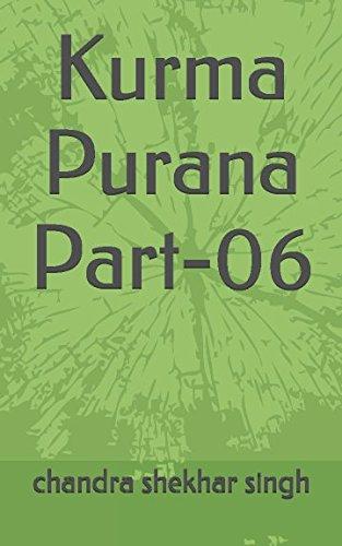 Kurma Purana Part-06: chandra shekhar singh
