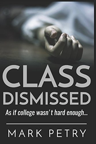 9781520158952: Class Dismissed: As if college wasn't hard enough...