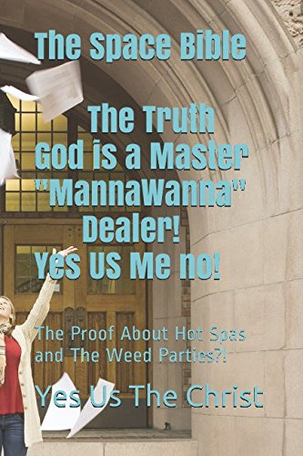 """The Space Bible God The Master """"Manna: Yes Us The"""