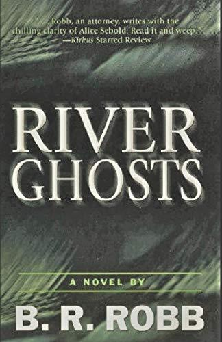 River Ghosts (Paperback): B R Robb