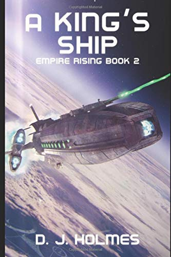 A King's Ship (Empire Rising): D. J. Holmes