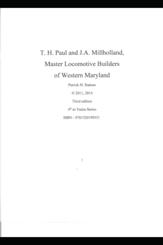 9781520199351: T. H. Paul and J.A. Millholland Master Locomotive Builders of Western Maryland (Railroads)