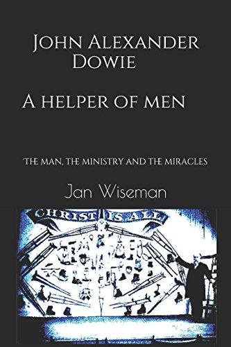 John Alexander Dowie - A Helper of: Jan Wiseman
