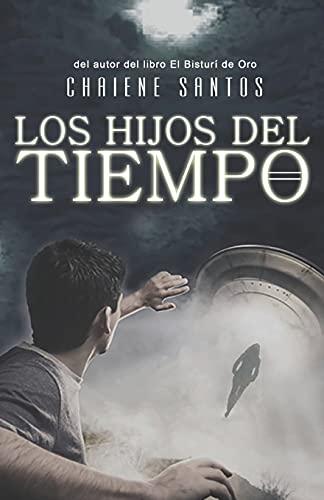 9781520236728: Los Hijos del Tiempo (Spanish Edition)