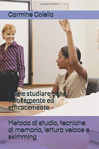 Metodo di studio, tecniche di memoria, lettura: Carmine Colella