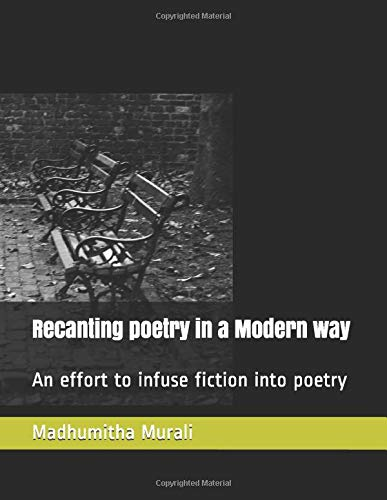 Recanting poetry in a Modern way: An: Madhumitha Murali
