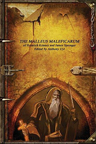 The Malleus Maleficarum: Kramer, Heinrich, Sprenger,