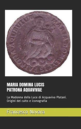 MARIA DOMINA LUCIS PATRONA AQUAVIVAE: La Madonna: Novara, Francesco