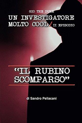 gio the duke Il rubino scomparso: un: sandro pellacani