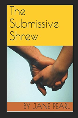 The Submissive Shrew (How to Be a: by Jane Pearl