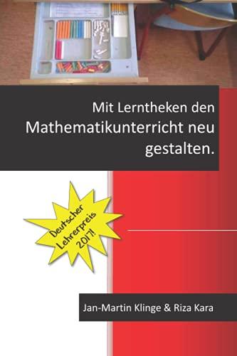 9781520321479: Mit Lerntheken den Mathematikunterricht neu gestalten.