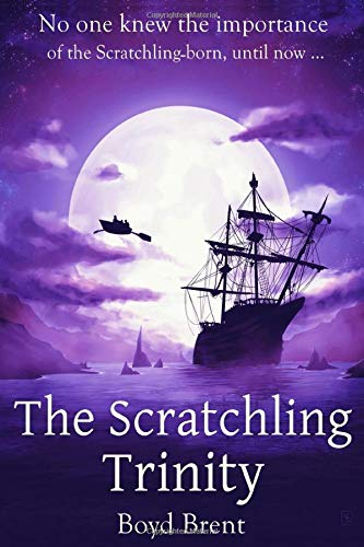 9781520351957: The Scratchling Trinity: a magical adventure for children ages 9-15