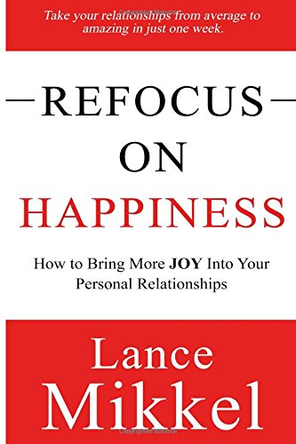 9781520364964: Refocus on Happiness: How to Bring More JOY Into Your Personal Relationships