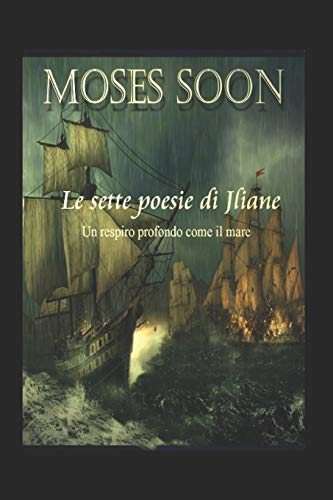 Le Sette poesie di Jliane: un respiro: moses soon