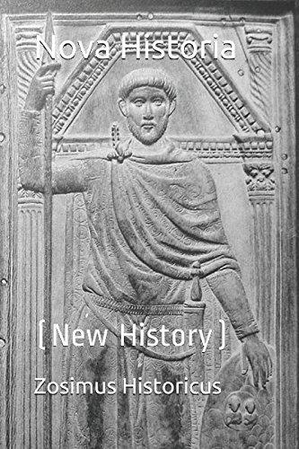 Nova Historia: (New History): Zosimus Historicus