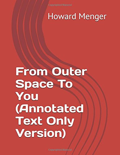 9781520372808: From Outer Space To You (Annotated Text Only Version)