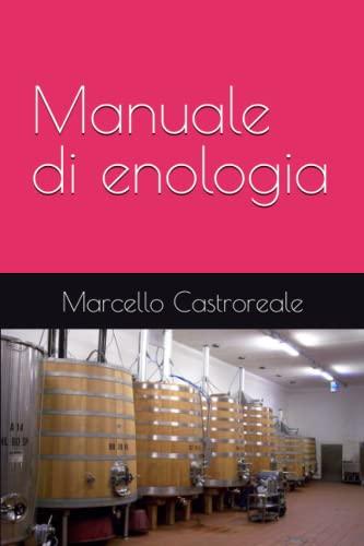 Manuale di enologia: Marcello Castroreale (Italian Edition): Castroreale, Marcello