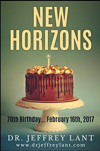 New Horizons 70th Birthday. February 16th, 2017.: Dr. Jeffrey Lant