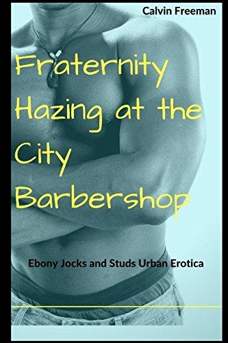 Fraternity Hazing at the City Barbershop: Ebony: Freeman, Calvin
