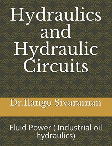 Hydraulics and Hydraulic Circuits: Fluid Power (: Dr.Ilango Sivaraman