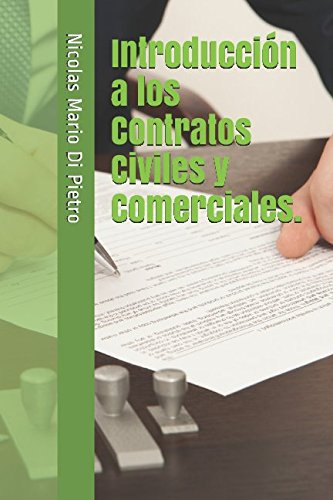 Introducción a los Contratos Civiles y Comerciales.: Nicolas Mario Di