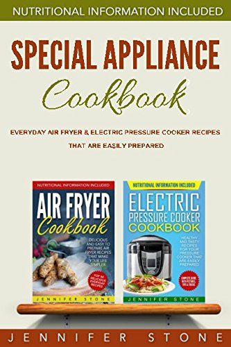 Special Appliance Cookbook: Everyday Air Fryer and: Jennifer Stone