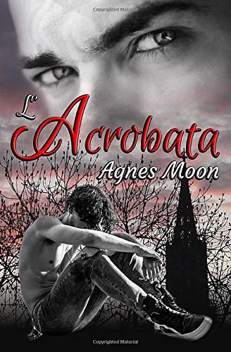 L'Acrobata (Legami di sangue) (Italian Edition): Moon, Agnes