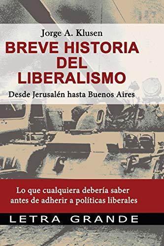 Breve historia del liberalismo. Desde Jerusalen hasta: Jorge Klusen