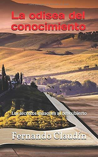 9781520491745: La odisea del conocimiento: Los secretos masones al descubierto (Spanish Edition)