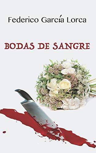 Bodas de Sangre: Federico García Lorca