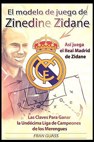 El Modelo de Juego de Zinedine Zidane: Fran Guass