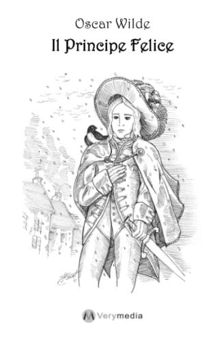 Il Principe Felice (Piccoli come Grandi): Oscar Wilde