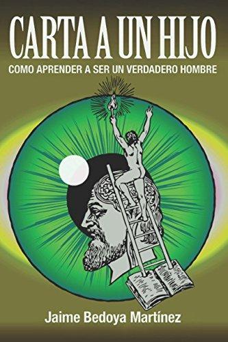 Carta a un hijo: Como aprender a: Jaime Bedoya Martínez