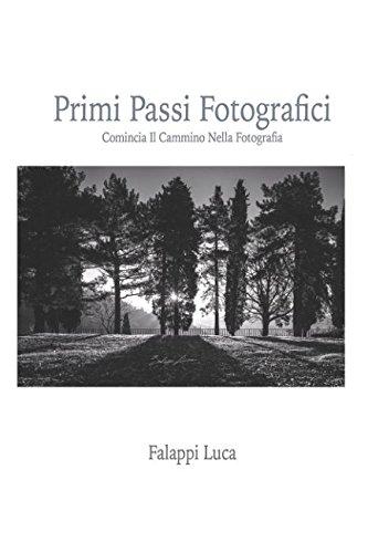 Primi passi fotografici: Comincia il cammino nella: Falappi, Luca