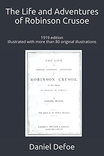 9781520554020: The Life and Adventures of Robinson Crusoe: 1919 edition, illustrated with more than 80 original illustrations