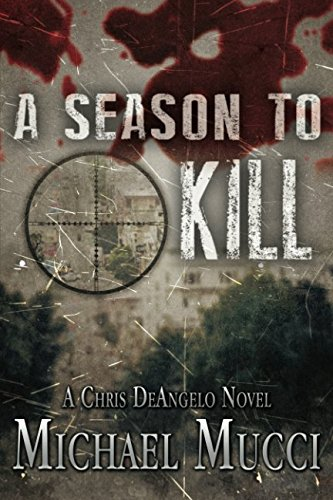 9781520554693: A Season to Kill: A Chris DeAngelo Novel (Book 1)