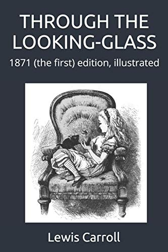 9781520560885: THROUGH THE LOOKING-GLASS: 1871 (the first) edition, illustrated